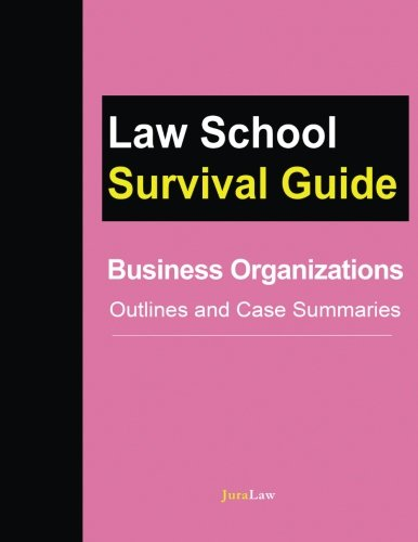 Download Business Organizations: Outlines and Case Summaries (Law School Survival Guides) (Volume 10) PDF