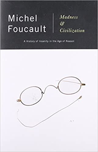 Madness and civilization a history of insanity in the age of madness and civilization a history of insanity in the age of reason michel foucault 8601401171874 amazon books sciox Image collections