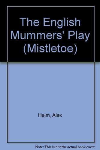 The English Mummers' Play (Mistletoe S.)