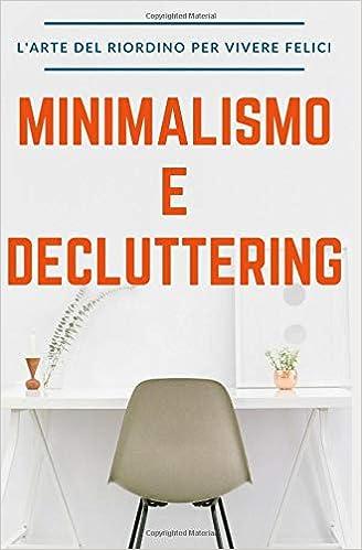 l arte del riordino  Minimalismo e Decluttering: L'arte del riordino per vivere felici ...