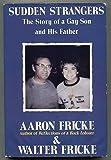 Sudden Strangers, Aaron Fricke, 0312058691