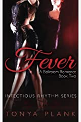 Fever: A Ballroom Romance, Book Two (Volume 2) by Tonya Plank (2015-06-05) Paperback