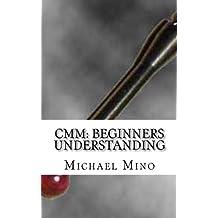 CMM: Beginners Understanding