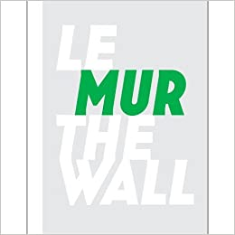 Le Mur/The Wall by Jean Faucheur (2011-05-26)