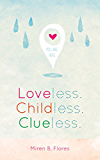 Loveless. Childless. Clueless.