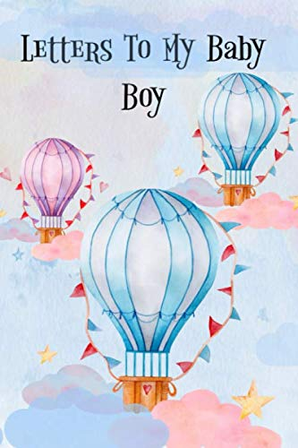 Letters To My Baby Boy: Writing Journal- Diary -Notebook-Keepsake