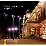 Die Historische Stadthalle Wuppertal