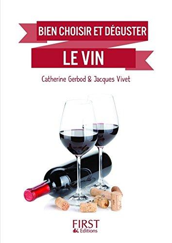 Petit Livre de - Comment bien choisir et déguster son vin (LE PETIT LIVRE) (French Edition)