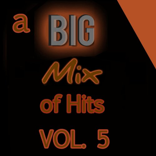 A Big Mix of Hits, Vol. 5