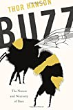 img - for Buzz: The Nature and Necessity of Bees book / textbook / text book