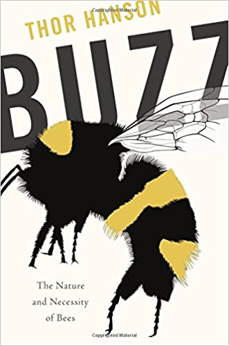 427a35906 Buzz: The Nature and Necessity of Bees: Thor Hanson: 9780465052615:  Amazon.com: Books