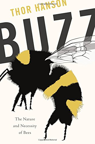 Buzz: The Nature and Necessity of Bees cover