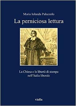 Book Perniciose letture. La Chiesa e la libertà di stampa nell'Italia liberale