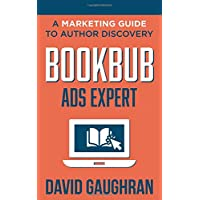 BookBub Ads Expert: A Marketing Guide to Author Discovery (Let's Get Publishing)
