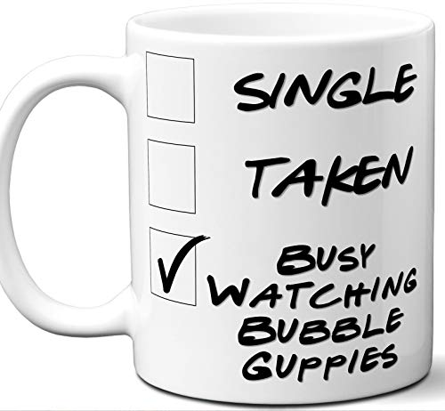 Bubble Guppies Gift for Fans, Lovers. Funny Parody TV Show Mug. Single, Taken, Busy Watching. Poster, Men, Memorabilia, Women, Birthday, Christmas, Father's Day, Mother's Day. ()