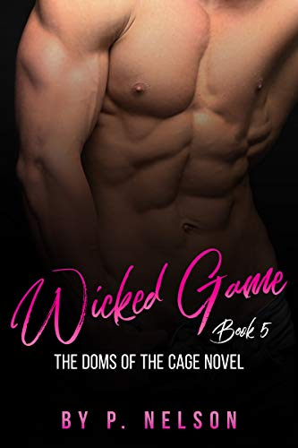 Wicked Game (The Dom's of the Cage Series Book 5) ()