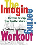 img - for [(The Imagineering Workout: Exercises to Shape Your Creative Muscles )] [Author: Peggy Van Pelt] [Jul-2005] book / textbook / text book