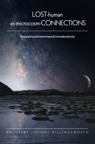 LOST-human-as-microcosm-CONNECTIONS: Personal(micro) Cosmic(macro) Connections(unity) PDF