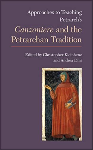 Approaches to Teaching Petrarch's Canzoniere and the