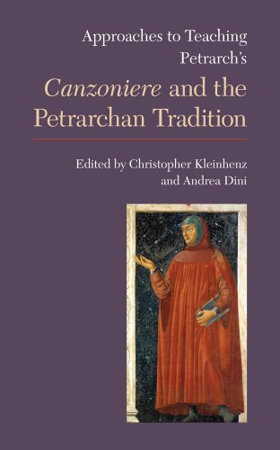 Approaches to Teaching Petrarch's Canzoniere and the Petrarchan Tradition (Approaches to Teaching World Literature) by The Modern Language Association of America
