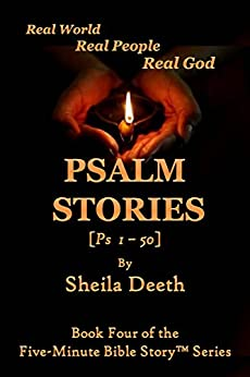 Psalm Stories: Psalms 1-50 (Five-Minute Bible Stories Series Book 4) by [Deeth, Sheila]