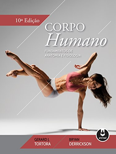 Corpo Humano. Fundamentos de Anatomia e Fisiologia