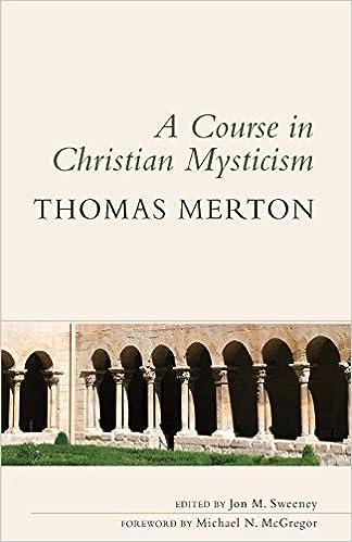 A Course in Christian Mysticism: Thomas Merton OCSO, Jon M