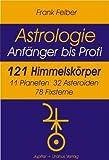 121 Himmelskörper: 11 Planeten, 32 Asteroiden, 78 Fixsterne (Astrologie Anfänger - Profi)