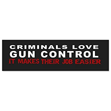 Car bumper sticker criminal gun control political