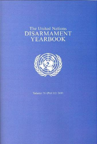 The United Nations Disarmament Yearbook 2011 Part 2