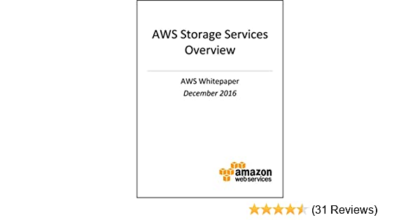 Amazon Com Aws Storage Services Overview Aws Whitepaper A Look At Storage Services Offered By Aws Ebook Amazon Web Services Kindle Store