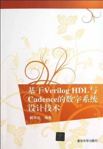 Cadence Verilog Hdl Based Digital System Design And Technology Chinese Edition