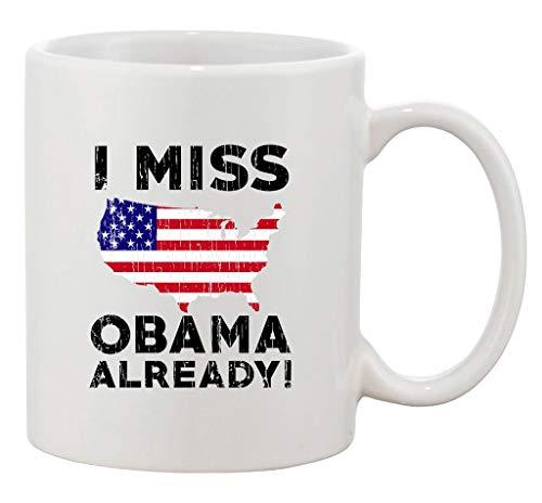 I Miss President Barack Obama Already USA Political Funny DT Coffee 11 Oz Mug