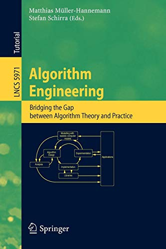 Algorithm Engineering: Bridging the Gap Between Algorithm Theory and Practice (Lecture Notes in Computer Science)