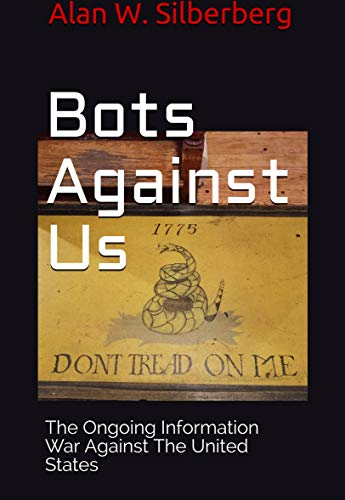 Bots Against US: The Ongoing Information War Against The United States Epub
