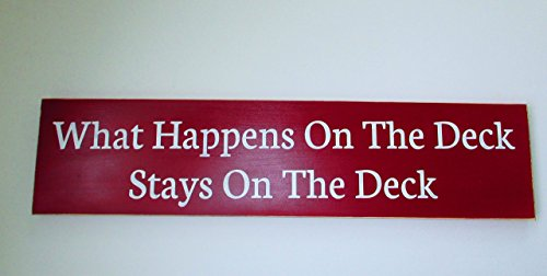 What Happens On The Deck Stays On The Deck Hand Painted Wood Sign or Plaque Burgundy and White