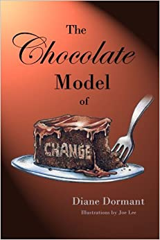 The Chocolate Model Of Change by Diane Dormant (2011-08-10)