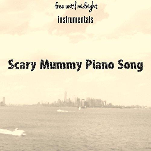 Scary Mummy Piano Song (Scary Mummy)