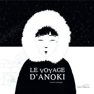 """Afficher """"Le Voyage d'Anoki"""""""