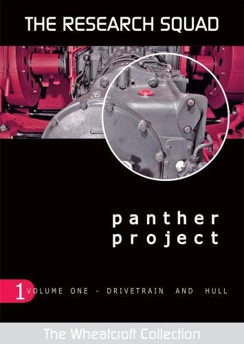 Panther Project. Volume 1: Drivetrain and Hull (The Wheatcroft Collection) (v. 1)