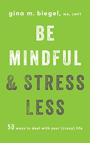 Amazon be mindful and stress less 50 ways to deal with your be mindful and stress less 50 ways to deal with your crazy life fandeluxe Gallery