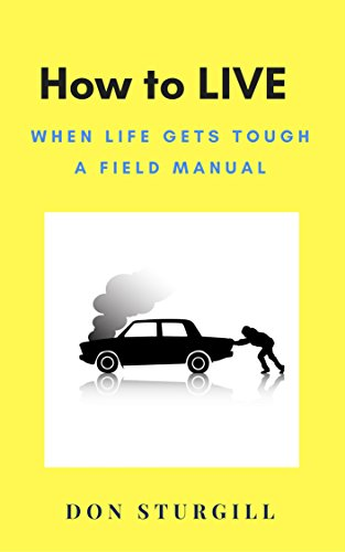 How to live when life gets tough a field manual roadturn how to live when life gets tough a field manual roadturn principles book fandeluxe Image collections