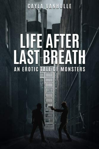 Life After Last Breath: An erotic tale of monsters by CreateSpace Independent Publishing Platform