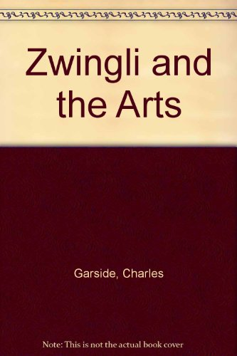 Zwingli And The Arts (Da Capo Press music reprint series)