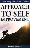 Approach To Self Improvement: Self Improvement Plan