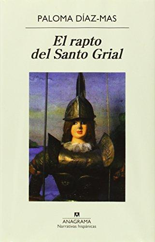 El rapto del Santo Grial (Narrativas Hispanicas) (Spanish Edition)