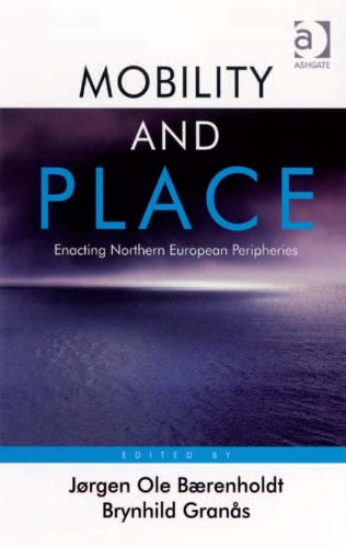 Download Mobility and Place: Enacting Northern European Peripheries Pdf
