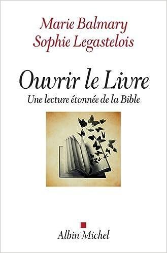 Ouvrir le Livre: Une lecture étonnée de la Bible