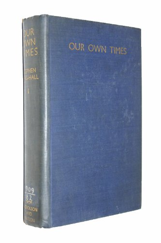 Our Own Times (1934) (Book) written by Stephen King-Hall