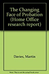 The Changing Face of Probation (Home Office research report)